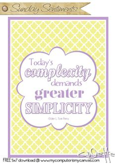#ldsconf - Elder Perry - Today's complexity demands greater simplicity. FREE 5x7 PRINTABLE DOWNLOAD #mycomputerismycanvas