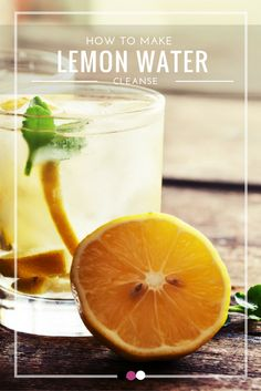 Here's your quick guide to a lemon water cleanse!