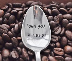 I Love You A Latte   Hand Stamped Vintage Spoon by jessicaNdesigns, $16.00