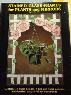 Frames for plants and mirrors, stained glass pattern book, Carolyn Kyle #CarolynKyle