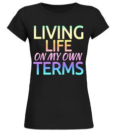 Living Life On My Own Terms T-Shirt diving shirt,scuba diving shirt,long sleeve diving shirt,scuba diving t shirt,diving shirt womens,girls diving shirt,t shirt for diving,cozumel diving shirt,scuba diving is life t shirt,scuba diving is life shirt,funny scuba diving shirt,diving t shirt for women,diving t shirt,scuba divers do it deeper diving water funny t-...,sho