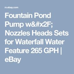 Fountain Pond Pump w/ Nozzles Heads Sets for Waterfall Water Feature 265 GPH  | eBay