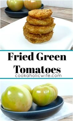 Fried Green Tomatoes - Cookaholic Wife