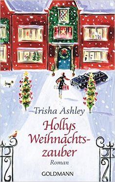 Hollys Weihnachtszauber: Roman: Amazon.de: Trisha Ashley, Elisabeth Spang: Bücher