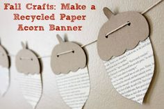 Make this cute fall recycled book page acorn banner with Crafting a Green World. For more Old Book Craft Ideas:
