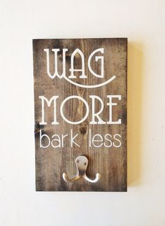 "Dog Leash Holder ""Wag More, Bark Less"" Wood leash hook on Etsy, $28.20 CAD"