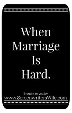 You do not have to give up hope just because your marriage is hard and you are seriously unhappy right now.