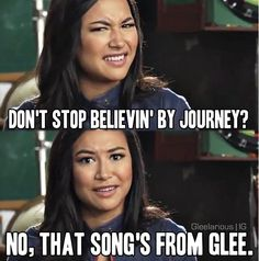 Bahaha.. I know it's by Journey but I first heard it on Glee.