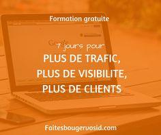 Formation gratuite : 7 jours pour plus de trafic, plus de visibilité, plus de clients. Vous apprendrez comment trouver votre niche, augmenter le nombre d'abonnés à votre mailing-list, créer du contenu viral, vendre grâce à votre site internet et bien plus encore.