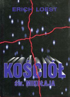 """""""Kościół św. Mikołaja"""" (Nikolaikirche) Erich Loest  Translated by Jan Koźbiał Cover by Dariusz Miroński  Published by Wydawnictwo Iskry 1997"""