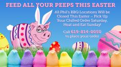 We are closed Easter. Pick up you catering order Saturday, heat and eat on Sunday!