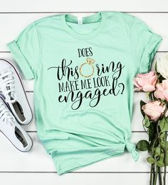 Excited to share this item from my shop: Does This Ring Make Me Look Engaged // Engaged Shirt, Fiance … Engagement Party Planning, Engagement Party Dresses, Engagement Party Decorations, Engagement Gifts, Wedding Engagement, Engagment Shirts, Wedding Dresses, Gifts For Fiance, Bride Shirts
