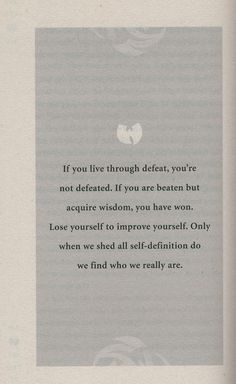 quote from one of my favorite books, The Tao of Wu  -RZA.