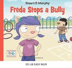 Freda stops a bully - by Stuart J. Murphy. Max makes fun of Freda's shoes, but Freda soon learns how to cope with his bullying.