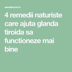 4 remedii naturiste care ajuta glanda tiroida sa functioneze mai bine Mai, Alter, Health, Health Care, Healthy, Salud