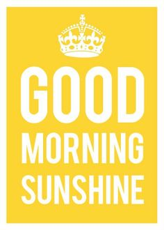Good morning sunshine print in sunshine yellow and by theloveshop guten morgen bilder, schönen tag Good Morning Gorgeous, Good Morning Good Night, Good Morning Quotes, Morning Memes, Good Morning Daughter, The Words, Quotes To Live By, Me Quotes, Sunny Quotes