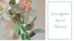How to make EUCALYPTUS LEAVES using heart cutters