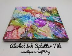 Sarah Jane's Craft Blog: Rubbing Alcohol as Blending Solution with Alcohol Ink