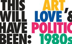 This Will Have Been: Art, Love & Politics in the 1980s | Exhibitions | MCA Chicago
