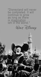 disneyland will never be completed. it will continue to grow as long as there is imagination left in the world