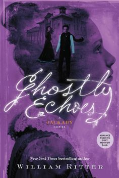 Book Review: Ghostly Echoes (Jackaby #3) by William Ritter | All The Crannies