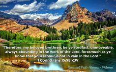 """""""Therefore, my beloved brethren, be ye stedfast, unmoveable, always abounding in the work of the Lord, forasmuch as ye know that your labour is not in vain in the Lord."""" 1 Corinthians 15:58 KJV  ⭐️Jesus sent Paul to the Body of Christ! Saved by Grace through Faith in Christ alone! Rightly divide prophecy (believing Israel) from Mystery (revealed to Apostle Paul to the Body of Christ)"""