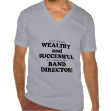 Band Director Wealthy & Successful Shirt