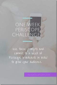 One Week Periscope Challenge: Plus free downloadable tips and guide. - Back At Square Zero