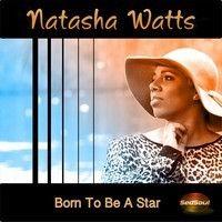 Natasha Watts - Born A Star (12' Mix) by Cool Million on SoundCloud
