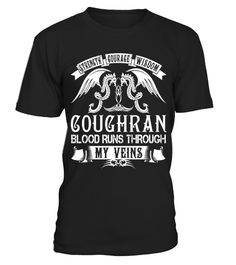 """# COUGHRAN - Blood Name Shirts .    Strength Courage Wisdom COUGHRAN Blood Runs Through My Veins Name ShirtsSpecial Offer, not available anywhere else!Available in a variety of styles and colorsBuy yours now before it is too late! Secured payment via Visa / Mastercard / Amex / PayPal / iDeal How to place an order  Choose the model from the drop-down menu Click on """"Buy it now"""" Choose the size and the quantity Add your delivery address and bank details And that's it!"""