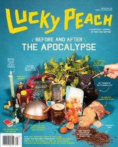 Here's the Cover For Lucky Peach Issue The Apocalypse - Food Media - Eater National Lucky Peach Magazine, David Chang, Michael Pollan, Momofuku, Pre And Post, Magazine Design, Your Pet, Writing, Cooking