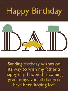 Send Free Classy Happy Birthday Card for Father to Loved Ones on Birthday & Greeting Cards by Davia. It's free, and you also can use your own customized birthday calendar and birthday reminders. Happy Birthday Dad From Daughter, Dad Birthday Wishes, Birthday Greetings For Dad, Birthday Msgs, Birthday Wishes Flowers, Happy Birthday Daddy, Father Birthday, Happy Birthday Quotes, Birthday Greeting Cards