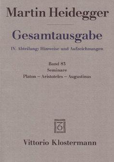 Seminare : Platon - Aristoteles - Augustinus / Martin Heidegger