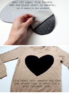 DIY Heart Sweater- sweater, scissors, thread and needle, fusible web, iron  Like JCrew sweater
