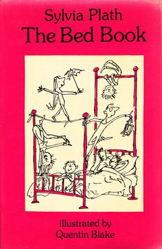 Sylvia had a whimsical side too. // The Bed Book: Sylvia Plath's Vintage Poems…