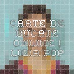 Carte de Bucate Online | Ligia Pop