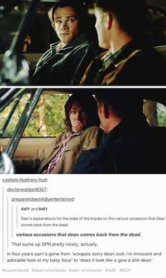 "Sam's go-to response to Dean's ""What's up with the Impala since I've been dead?"" questions."