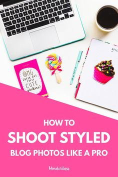 The Ultimate Guide to Shooting Beautifully Styled Blog Photos for bloggers! Learn how to shoot styled stock photos and flat lay photos for your blog #photographytips #flatlay #phototips#stockphotography