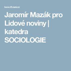 Jaromír Mazák pro Lidové noviny | katedra SOCIOLOGIE