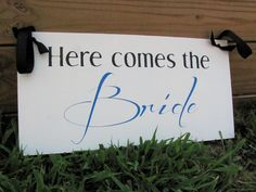 Custom Here Comes the Bride Sign  Photo by WhimsicalXpressions, Etsy.com