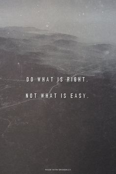 Do What Is Right, Not What Is Easy life quotes life motivation motivational quotes life quotes and sayings life inspiring quotes life image quotes Motivational Quotes For Life, Inspiring Quotes About Life, Positive Quotes, Quotes To Live By, Quotes Inspirational, Tattoo Quotes About Life, Inspire Quotes, Tattoos About Life, Quotes About Thinking