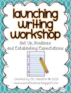 Launching Writing Workshop *Newly Updated File* $