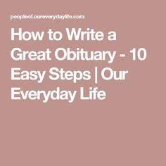 Obituary examples, sample obituary and creative obiutaries with tips ...