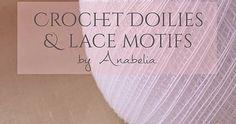 Anabelia craft design: Crochet doilies and lace motifs Baby Afghan Crochet, Crochet Granny, Crochet Stitches, Crochet Square Patterns, Crochet Blocks, Crochet Placemats, Crochet Doilies, Crochet For Kids, Free Crochet