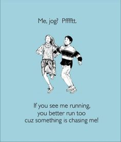 Running is def not my thing & sadly if I run something is wrong. Now trying to out run me is wrong bc I will pick up a rock to slow you down. Just For Laughs, Just For You, The Meta Picture, Def Not, Haha Funny, Funny Stuff, Funny Shit, Have A Laugh, Story Of My Life