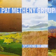 Pat Metheny Group - Speaking of Now album cover