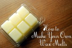 How to Make Your Own Wax Melts #frugalliving #diy