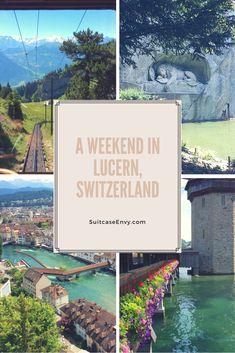 A weekend in Lucern (or Lucerne, or Luzern) Switzerland