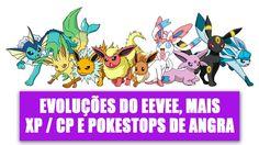 Pokémon GO - Evoluções do Eevee, Mais XP e CP e Pokestops de Angra