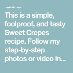 This is a simple, foolproof, and tasty Sweet Crepes recipe. Follow my step-by-step photos or video instructions to make this scrumptious treat at home. 2 Ingredient Pancakes, Sweet Crepes Recipe, Cannoli Filling, Sauteed Cabbage, Nutella Crepes, Crepe Recipes, Islam Facts, Strawberries And Cream, Salted Butter